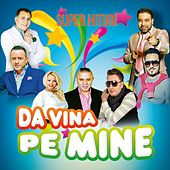 Da Vina Pe Mine by Various Artists