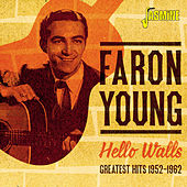 Hello Walls (Greatest Hits 1952-1962) by Faron Young
