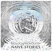 Naive Stories by Moloch