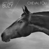 Cheval fou by Buzy