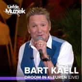 Droom In Kleuren (Live) de Bart Kaëll
