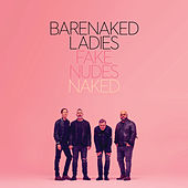 Fake Nudes: Naked von Barenaked Ladies