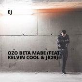 Ozo Beta Mabe (feat. Kelvin Cool & Jk29) von EJ