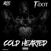 Cold Hearted von T. Dot