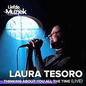 Thinking About You All The Time (Uit Liefde Voor Muziek) (Live) de Laura Tesoro