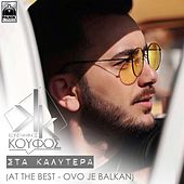 Sta Kalytera (Ovo Je Balkan) de Konstantinos Koufos (Κωνσταντίνος Κουφός)