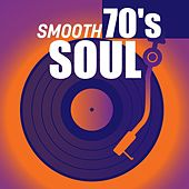 Smooth 70's Soul by Various Artists