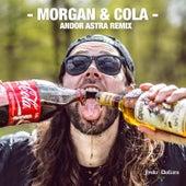 Morgan & Cola (Andor Astra Remix) by Jyden