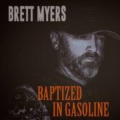 Baptized in Gasoline by Brett Myers