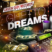 Ghetto Dreams by Green Guyz
