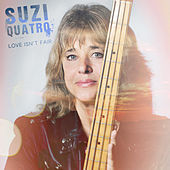 Love Isn't Fair by Suzi Quatro
