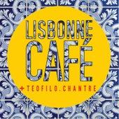 Lisbonne Café + Teofilo Chantre de Lisbonne Café