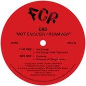 Not Enough / Runaway de E&D