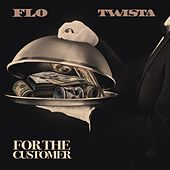 For The Customer  (feat. Twista) by F.L.O.
