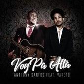 Voy Pa Allá de Anthony Santos