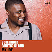 My Joy (feat. Curtis Clark) de Soul Bridge