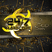24/7 Hardcore - The 100 Series, Vol. 1 - EP de Various Artists
