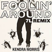 Foolin' Around (7L Remix) de Kendra Morris