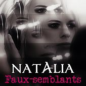 Faux-semblants by Natalia