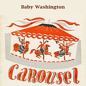 Carousel by Baby Washington
