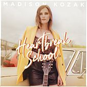 Heartbreak School by Madison Kozak