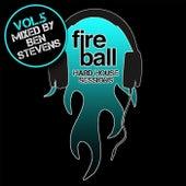 Fireball: Hard House Sessions, Vol. 5 (Mixed by Ben Stevens) - EP de Various Artists