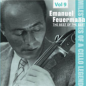 Milestones of a Cello Legend: The Best of the Best - Emanuel Feuermann, Vol. 9 de Emanuel Feuermann