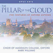 The Pillar of the Cloud: 5 Centuries of Oxford Anthems by Various Artists