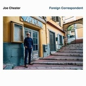 Foreign Correspondent de Joe Chester