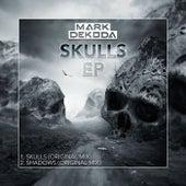 Skulls EP von Mark Dekoda