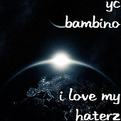 I Love My Haterz de Yc Bambino