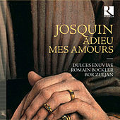 Josquin: Adieu mes amours von Dulces Exuviae