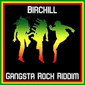 Gangsta Rock Riddim von Birchill