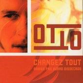 Changez Tout: Samba pra Burro Dissecado von Otto