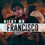 Francisco by Ricky MB