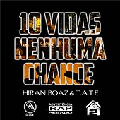 10 Vidas Nenhuma Chance by Hiran Boaz