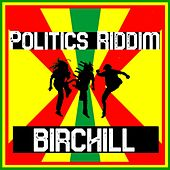 Politics Riddim by Birchill