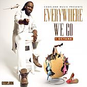 Everywhere We Go by I-Octane