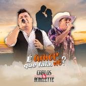 É Amor Que Fala Né? von Carlos