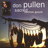 Sacred Common Ground by Don Pullen
