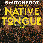 Live From The NATIVE TONGUE Tour de Switchfoot