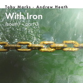 With Iron (South), Pt. 3 by Toby Marks