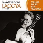 The Alexandre Lagoya Edition - Complete Philips Solo Recordings by Alexandre Lagoya