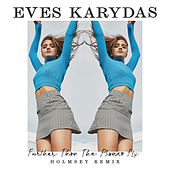 Further Than The Planes Fly (Holmsey Remix) by Eves Karydas