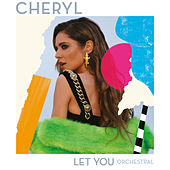 Let You (Orchestral Version) von Cheryl