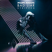 Bad Liar (Stripped) van Imagine Dragons