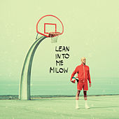 Lean Into Me von Milow