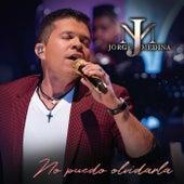 No Puedo Olvidarla (En Vivo /  Versión Acústica) de Jorge Medina