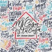 Mi Casa Es Tu Casa - EP de Evan Craft