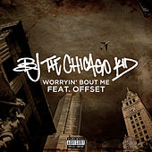 Worryin' Bout Me de B.J. The Chicago Kid